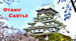 Otaku Castle. Anime, Games, Toys, Collectables
